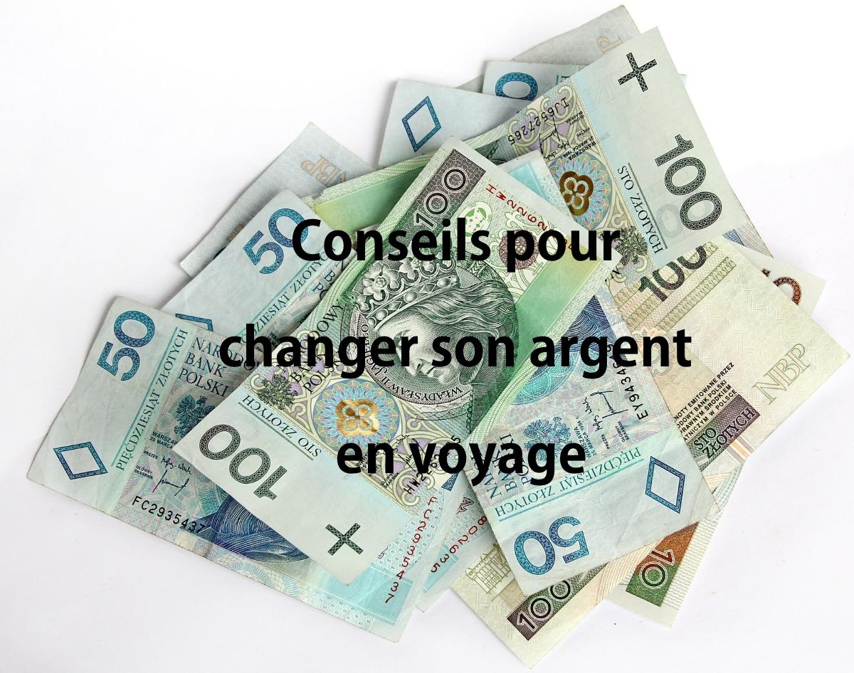 Conseils pour changer son argent en voyage