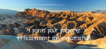 4 points pour préparer efficacement son expatriation